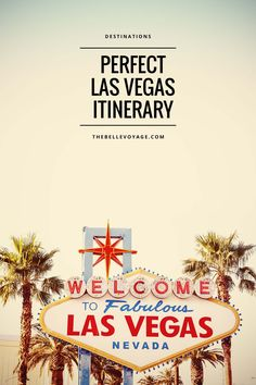 Las Vegas – The Perfect Itinerary for First-Timers
