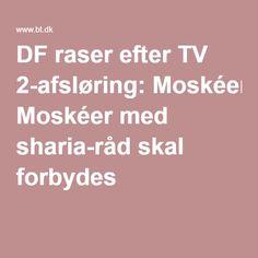 DF raser efter TV 2-afsløring: Moskéer med sharia-råd skal forbydes