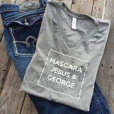 Mascara - Jesus - George - Unisex tee - Christian - Country Music - George Strait by MasonChix on Etsy https://www.etsy.com/listing/265938729/mascara-jesus-george-unisex-tee