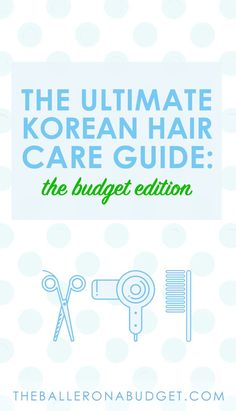 Expensive salon shampoos and conditioners are not the solution for everyone. The 10-step Korean hair care regimen is an affordable and customizable routine that truly works! Click here to get the coveted soft and silky hair of Korean women. - www.theballeronabudget.com