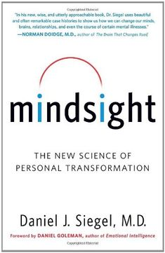 Mindsight: The New Science of Personal Transformation by Daniel J. Siegel,http://www.amazon.com/dp/0553386395/ref=cm_sw_r_pi_dp_R9vCsb0HE8DT8R21