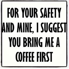 Approach with caution...and coffee! #coffee #mondays