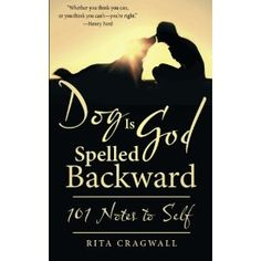 #Book Review of #DogIsGodSpelledBackward from #ReadersFavorite - https://readersfavorite.com/book-review/dog-is-god-spelled-backward  Reviewed by Mamta Madhavan for Readers' Favorite  Dog Is God Spelled Backward: 101 Notes to Self by Rita Cragwall is an uplifting book with six empowering sections - Mirror of Self, Things We Fear, Living Life, The Heroes & Storytellers, Philosophy & Science, and Miscellaneous Ponderings. All these notes are empowering and will a...