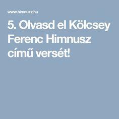 10. Olvasd el Kölcsey Ferenc Himnusz című versét, majd keress hasonlóságokat és különbségeket a Szózattal összevetve!