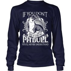 Navy Blue - You'll Never Understand - Pit Bull Shirt,  Order HERE ==> https://www.sunfrogshirts.com/Pets/114928015-455130529.html?9410,  Please tag & share with your friends who would love it,  #renegadelife #christmasgifts #xmasgifts  #rottweiler dibujo, #rottweiler rottweilers, rottweiler american  #rottweiler #family #gym #fitnessmodel #athletic #beachgirl #hardbodies #workout #bodybuilding