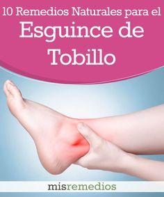 Los 10 Mejores Remedios Naturales para el Esguince de Tobillo | Mis Remedios