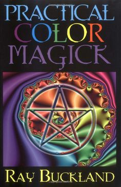 "Witch Library:  #Witch #Library ~ ""Practical Color Magick (Llewellyn's Practical Magick Series),"" by Raymond Buckland."