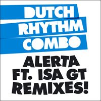 Dutch Rhythm Combo ft. Isa GT - Alerta (Turntable Dubbers remix)