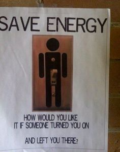 Bwahahahahaha!! :-D Save Energy