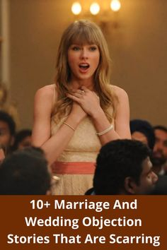 Most of what we know about wedding objections happens in movies.