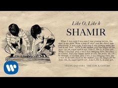 Tegan and Sara present The Con X: Covers – Like O, Like H – Shamir