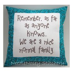 Cross Stitch Pillow Funny Quote Teal and Brown by NeedleNosey from NeedleNosey Stitchery. Saved to Snarky Cross Stitch Pillows. Cross Stitching, Cross Stitch Embroidery, Pillow Embroidery, Cross Stitch Designs, Cross Stitch Patterns, Cross Stitch Quotes, Cross Stitch Pillow, Craft Quotes, Theme Noel