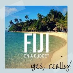 Fiji - on a budget?? Really?? Yes! Despite it's up-market reputation, Fiji has some absolute gems hidden away for budget travellers who are out to explore. Why don't you take a look? :-)