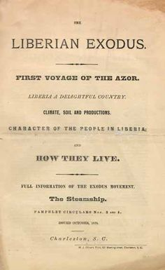 The Liberian Exodus. First Voyage of the Azor. Liberia a Delightful Country.  Climate, Soil and Productions. Character of the People in Libe...
