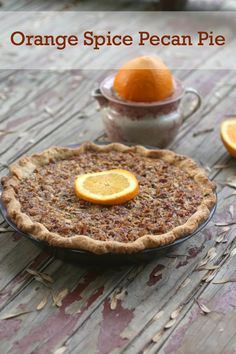 Orange spice pecan pie makes your house smell like Christmas and the flavor is amazing!: