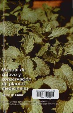 Manual de Cultivo y Conservación de Plantas medicinales. Tome 2: Cuba