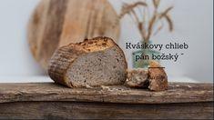 """Kváskový chlieb  """"pán božský """""""