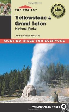 Top Trails Yellowstone & Grand Tetons: Must-do Hikes for Everyone by Andrew Dean Nystrom, http://www.amazon.com/dp/0899975003/ref=cm_sw_r_pi_dp_AbvSqb1WCXACG