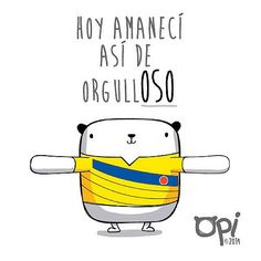 Así o más orgullOSO #opi #cute #kawaii #character #illustration #ilustración #dibujo #colombia #brazil2014 Inspirational Phrases, My Precious, More Than Words, Cute Drawings, Funny Pictures, Funny Pics, 1, Memes, Quotes