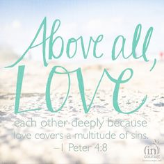 Above all, Love..