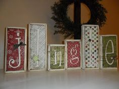 Jingle wood blocks with scrapbook paper...paint letter on over scrapbook paper even