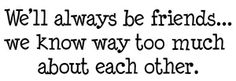 Always be Friends