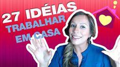 27 Ideias para Montar um Negócio e Trabalhar em Casa   Por Luana Franco