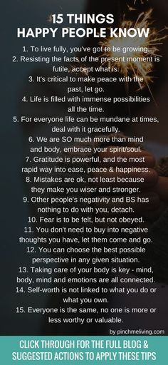 If you want to know how to be happy, it makes a lot of sense to take a look at what happy people know and do. They must be onto something if they're happy! Here are 15 things happy people know and do, that you can apply too https://www.pinchmeliving.com/how-to-be-happy/ via /pinchmeliving/