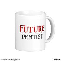 Future Dentist Classic White Coffee Mug