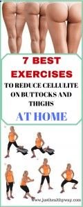 7 Best Exercises To Reduce Cellulite On Buttocks And Thighs At Home - Just Healthy Way #AllYouNeedToKnowAboutCellulite