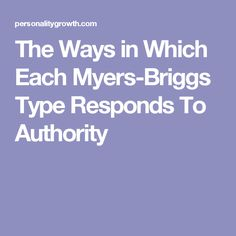 The Ways in Which Each Myers-Briggs Type Responds To Authority