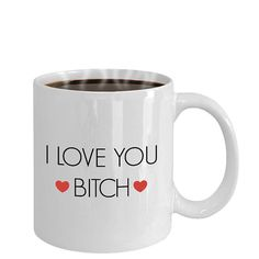 """Best Friend Mug Saying """"I Love You B1tch"""" 
