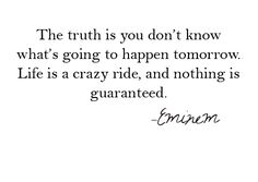 Who knew I'd ever quote Eminem, but so true!