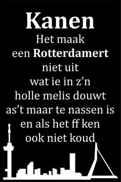 Als het ff ken Rotterdam, Wise Words, Netherlands, Funny Quotes, Lol, Sayings, City, Holland, Skyline