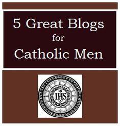 5 Great Blogs for Catholic Men