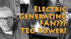 A Fan That Generates Its Own Power TEG Power