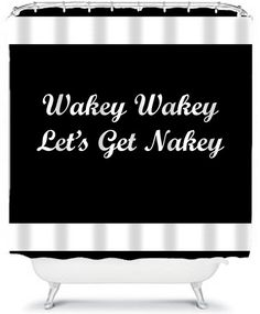 Shower Curtain Wakey Wakey Let's Get Nakey Funny by DesignyLand