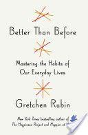 Books Download Better Than Before (PDF, ePub, Mobi) by Gretchen Rubin Read Online Full Free