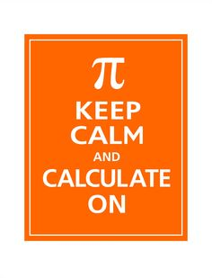 Keep Calm and CALCULATE ON Print 8x10 (Orange featured)