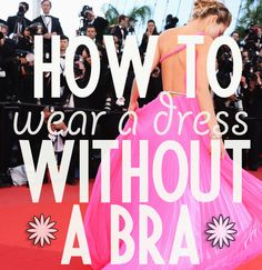 "Wearing a dress without a bra | Bra alternatives & tips for going ""bra-less"" for backless or deep-plunge dresses."
