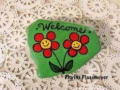 Welcome - Painted rock by Phyllis Plassmeyer  -  2017