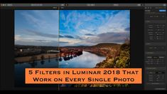 5 Filters in Luminar 2018 That Work On Every Single Photo - YouTube