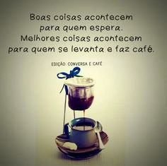 #bomdia #acorde #desperte #café #coffee #makecoffee #makebetter #wakeup #strong #cafeine