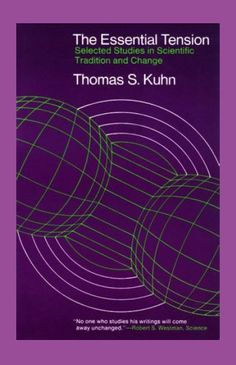 The Essential Tension: Selected Studies in Scientific Tradition and Change by Thomas S. Kuhn English | ISBN: 0226458067 | edition 1977 | Scan PDF | 366 pages | 15,4 mb  This is a nice collection of Kuhn's essays on various topics in the history and philosophy of science, which should be of value to anyone interested in Kuhn's thought and specifically in the important theory he put forth in his famous book, The Structure of Scientific Revolutions.