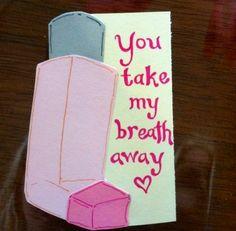 You take my breath away. Nurse humor. Nursing humor. Nursing funny. Registered Nurses. RN. Nurse Valentine's day card.