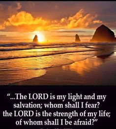 …The LORD is my light and my salvation; whom shall I fear? the LORD is the strength of my life; of whom shall I be afraid? – Psalms (KJV) from King James Version Bible (KJV Bible) Inspirational Bible Quotes, Biblical Quotes, Bible Verses Quotes, Bible Scriptures, Religious Sayings, Motivational, Scripture Cards, Wisdom Bible, God's Wisdom