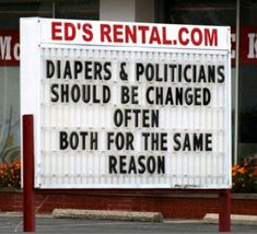 Diapers & Politicians... sounds about right.