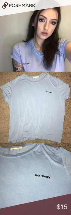 Stay Creepy Tshirt Brandy style Tshirt, bought from pacsun. Worn once Brandy Melville Tops Crop Tops