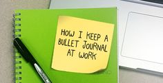 How I Keep a Bullet Journal at Work | www.thebulletjournaladdict.com