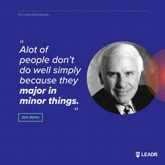 """""""A lot of people don't do well simply because they major in minor things. Anne Sweeney, Motivational Leadership Quotes, Low Confidence, Jack Welch, Jim Rohn, Richard Branson, Graphic Quotes, Free Quotes, Social Media Marketing"""